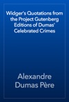 Widgers Quotations From The Project Gutenberg Editions Of Dumas Celebrated Crimes