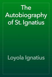 The Autobiography of St. Ignatius book