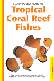 Handy Pocket Guide to Tropical Coral Reef Fishes book