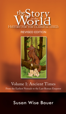 The Story of the World: History for the Classical Child: Ancient Times (Vol. 1)  - Susan Wise Bauer book
