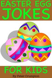 Easter Egg Jokes for Kids - Peter Crumpton