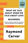 What We Talk About When We Talk About Love  Beginners