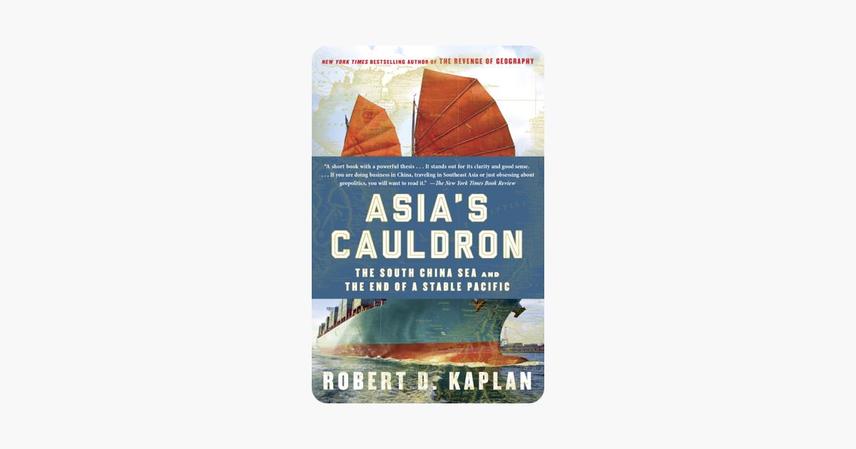 Asia's Cauldron - Robert D. Kaplan