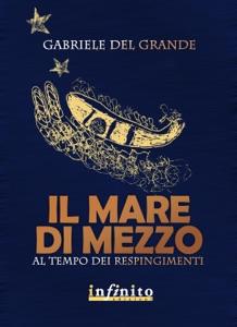 Il mare di mezzo da Gabriele Del Grande