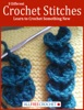 8 Different Crochet Stitches: Learn to Crochet Something New