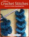 8 Different Crochet Stitches Learn To Crochet Something New
