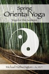 Spring Oriental Yoga Taoist And Hatha Yoga For The Seasons