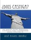 Dios Castiga Un Debate Entre Hermanos Catlicos Para Comprender Mejor Nuestra Fe