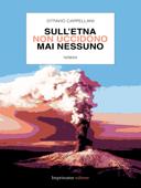 Sull'Etna non uccidono mai nessuno