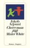 Jakob Arjouni - Cherryman jagt Mister White Grafik