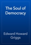 The Soul Of Democracy