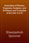 Anecdotes Of Painters Engravers Sculptors  And Architects And Curiosities Of Art Vol 2 Of 3