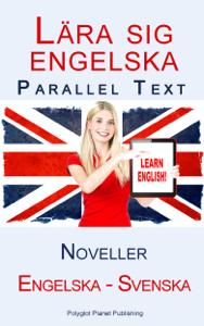 Lära sig engelska - Parallel Text - Noveller (Engelska - Svenska) Cover Book