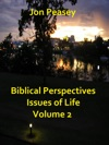 Biblical Perspectives Issues Of Life Volume 2