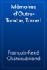 François-René Chateaubriand - Mémoires d'Outre-Tombe, Tome I artwork