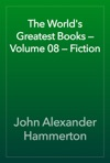 The Worlds Greatest Books  Volume 08  Fiction