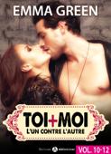 Download and Read Online Toi + Moi : l'un contre l'autre, vol. 10-12
