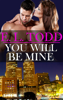 You Will Be Mine (Forever and Ever #7) - E. L. Todd