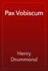 Henry Drummond - Pax Vobiscum artwork