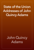 John Quincy Adams - State of the Union Addresses of John Quincy Adams artwork