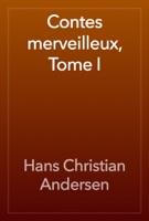 Contes merveilleux, Tome I