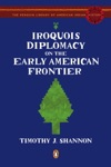 Iroquois Diplomacy On The Early American Frontier
