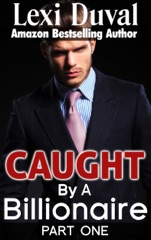 Caught By A Billionaire (Book One)