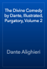 Dante Alighieri - The Divine Comedy by Dante, Illustrated, Purgatory, Volume 2 ilustraciГіn