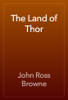 John Ross Browne - The Land of Thor artwork