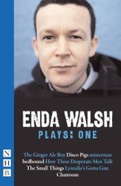ENDA WALSH PLAYS: ONE (NHB MODERN PLAYS)