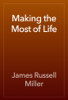 James Russell Miller - Making the Most of Life artwork