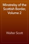 Minstrelsy Of The Scottish Border Volume 2