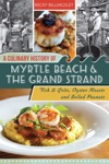 A Culinary History Of Myrtle Beach  The Grand Strand