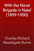 With the Naval Brigade in Natal (1899-1900)