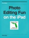 Photo Editing Fun On The IPad