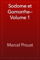 Sodome et Gomorrhe—Volume 1