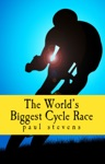 The Worlds Biggest Cycle Race