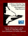 A History Of Suction-Type Laminar-Flow Control With Emphasis On Flight Research From The 1930s To The X-21 And The Boeing 757 Swept Wings Noise Insect Contamination Ice Particles Supersonic