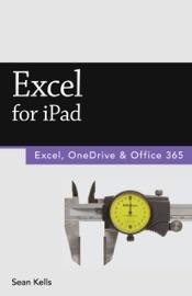 Excel for iPad (2015 Edition) (Vole Guides) - Sean Kells