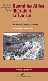 QUAND LES ALLIéS LIBéRAIENT LA TUNISIE (1942-1943)