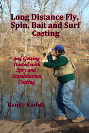 Long Distance Fly, Spin, Bait, and Surf Casting Techniques and Getting Started with Spey Casting