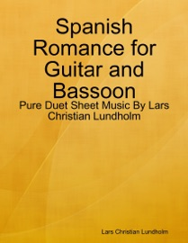 Spanish Romance For Guitar And Bassoon