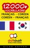 12000+ Français - Coréen Coréen - Français Vocabulaire - Gilad Soffer