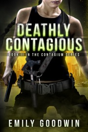 Deathly Contagious The Contagium Series Book 2