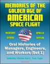 Memories Of The Golden Age Of American Space Flight Mercury Gemini Apollo Skylab - Oral Histories Of Managers Engineers And Workers Set 1 - Including Charles Berry Max Faget