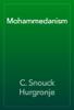 C. Snouck Hurgronje - Mohammedanism artwork