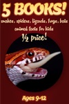 12 Price 5 Bundled Books Snake Spider Lizard Frog  Bat Facts For Kids 9-12