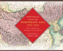 Historical Atlas Of Northeast Asia, 1590-2010