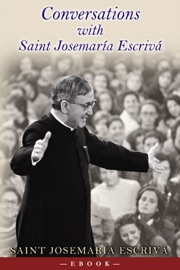 CONVERSATIONS WITH SAINT JOSEMARIA ESCRIVA