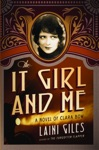 The It Girl And Me A Novel Of Clara Bow
